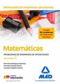 PROFESORES DE ENSEÑANZA SECUNDARIA MATEMÁTICAS PROBLEMAS EXÁMENES VOL 3