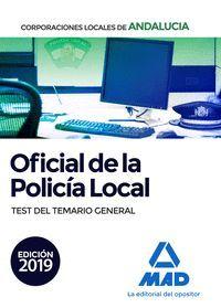 OFICIAL DE LA POLICÍA LOCAL TEST DEL TEMARIO GENERAL 2019 CORPORACIONES ANDALUCIA