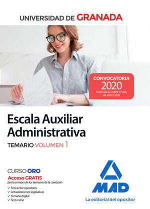 ESCALA AUXILIAR ADMINISTRATIVA DE LA UNIVERSIDAD DE GRANADA. TEMARIO VOLUMEN 1
