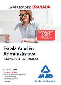 ESCALA AUXILIAR ADMINISTRATIVA DE LA UNIVERSIDAD DE GRANADA. TEST Y SUPUESTOS PR