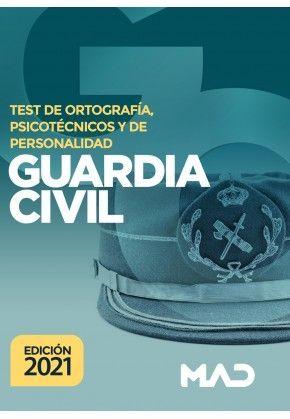 GUARDIA CIVIL 2021 TEST DE ORTOGRAFÍA, PSICOTÉCNICOS Y DE PERSONALIDAD