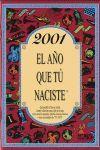 2001 EL AÑO QUE TÚ NACISTE