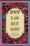 2002 EL AÑO QUE TÚ NACISTE