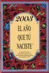 2003 EL AÑO QUE TÚ NACISTE