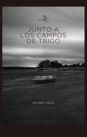 JUNTO A LOS CAMPOS DE TRIGO