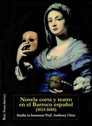 NOVELA CORTA Y TEATRO EN EL BARROCO ESPAÑOL, 1613-1685