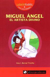 MIGUEL ANGEL EL ARTISTA DIVINO