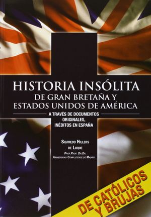 HISTORIA INSÓLITA DE GRAN BRETAÑA Y ESTADOS UNIDOS DE AMÉRICA