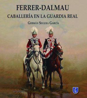 FERRER DALMAU CABALLERIA EN LA GUARDIA REAL