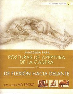 ANATOMÍA PARA POSTURAS DE APERTURA DE LA CADERA Y DE FLEXIÓN HACIA DELANTE