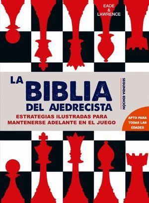 LA BIBLIA DEL AJEDRECISTA 2ªED.