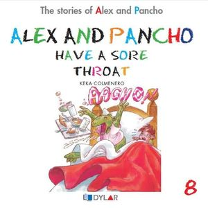ALEX AND PANCHO HAVE A SORE THROAT - STORY 8