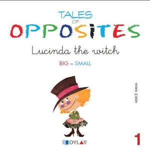 TALES OF OPPOSITES 1 - LUCINDA THE WITCH