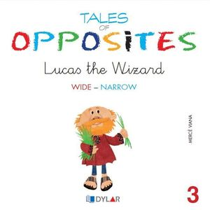 TALES OF OPPOSITES 3 - LUCAS THE WIZARD