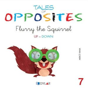 TALES OF OPPOSITES 7 - FLURRY, THE SQUIRREL