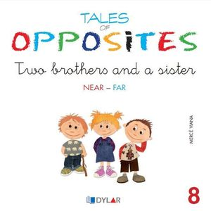 TALES OF OPPOSITES 8 - TWO BROTHERS AND A SISTER