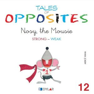 TALES OF OPPOSITES 12 - NOSY THE MOUSIE