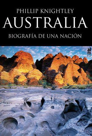 AUSTRALIA, BIOGRAFIA DE UNA NACION