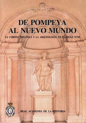 DE POMPEYA AL NUEVO MUNDO : LA CORONA ESPAÑOLA Y LA ARQUEOLOGÍA EN EL SIGLO XVII