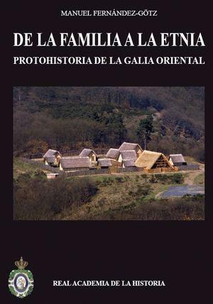 DE LA FAMILIA A LA ETNIA. PROTOHISTORIA DE LA GALIA ORIENTAL.