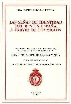 LAS SEÑAS DE IDENTIDAD DEL REY EN ESPAÑA A TRAVES DE LOS SIGLOS