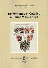 DE FERNANDO EL CCATÓLICO A CARLOS Y (1504-1521).