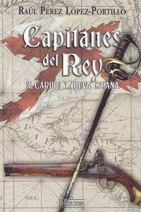 CAPITANES DEL REY, EL CARIBE Y NUEVA ESPAÑA