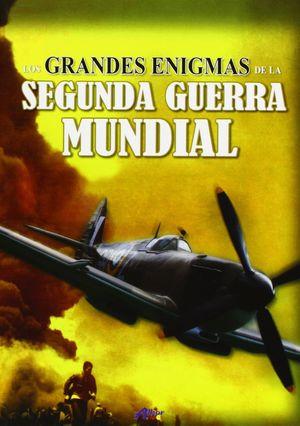 LOS GRANDES ENIGMAS DE LA II GUERRA MUNDIAL
