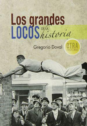 LOS GRANDES LOCOS DE LA HISTORIA