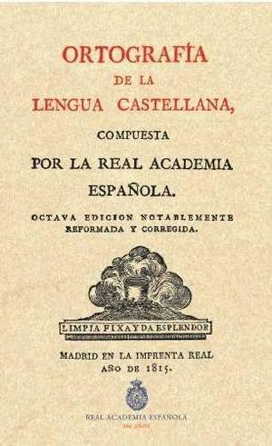 ORTOGRAFIA DE LA LENGUA CASTELLANA