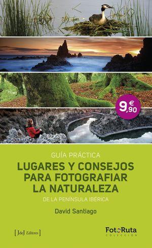 LUGARES Y CONSEJOS PARA FOTOGRAFIAR LA NATURALEZA DE LA