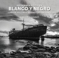 FOTOGRAFÍA DIGITAL EN BLANCO Y NEGRO