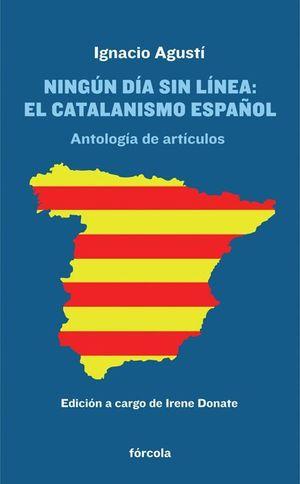 NINGÚN DÍA SIN LÍNEA: EL CATALANISMO ESPAÑOL