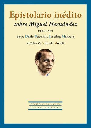 EPISTOLARIO INÉDITO SOBRE MIGUEL HERNÁNDEZ (1961-1971) ENTRE DARIO PUCCINI Y JOS