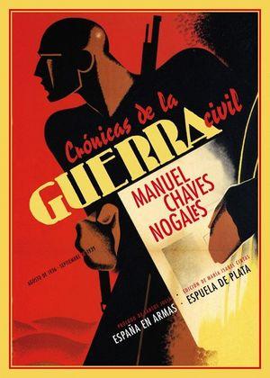 CRONICAS DE LA GUERRA CIVIL (AGOSTO DE 1936 - SEPTIEMBRE DE 1939)