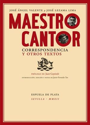 MAESTRO CANTOR. CORRESPONDENCIA Y OTROS TEXTOS
