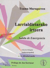 LARRIALDIETARAKO IRTEERA = SALIDA DE EMERGENCIA (BILINGÜE VASCO - ESPAÑOL)