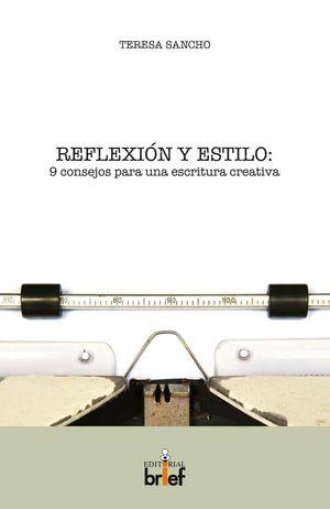 REFLEXIÓN Y ESTILO: 9 CONSEJOS PARA UNA ESCRITURA CREATIVA