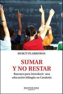 SUMAR Y NO RESTAR. RAZONES PARA INTRODUCIR UNA EDUCACIÓN BILINGÜE EN CATALUÑA