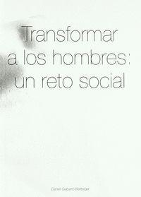 TRANSFORMAR A LOS HOMBRES
