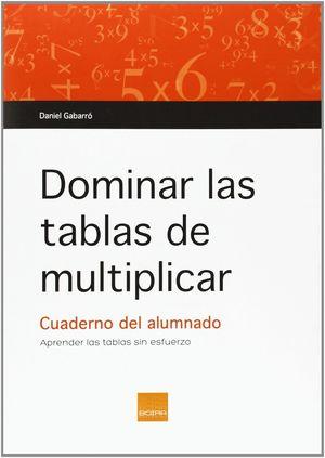 DOMINAR LAS TABLAS DE MULTIPLICAR