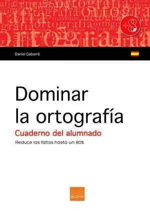 DOMINAR LA ORTOGRAFIA.