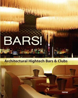 BARS! ARCHITECTURAL HIGHTECH BARS & CLUBS