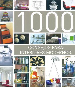 1.000 CONSEJOS PARA INTERIORES MODERNOS