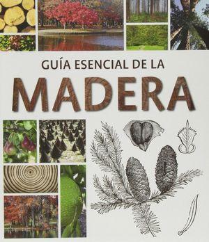 GUÍA ESENCIAL DE LA MADERA