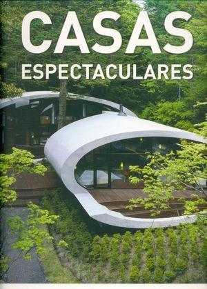 CASAS  ESPECTACULARES