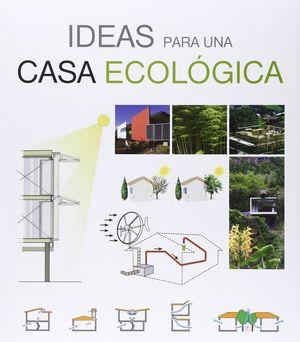 IDEAS PARA UNA CASA ECOLOGICA