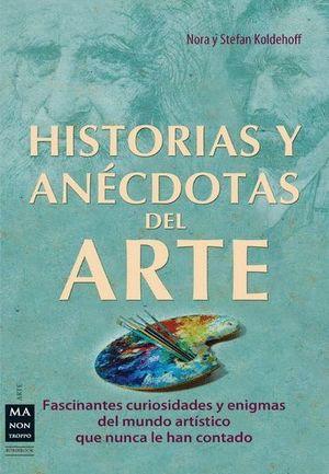 HISTORIAS Y ANECDOTAS DEL ARTE