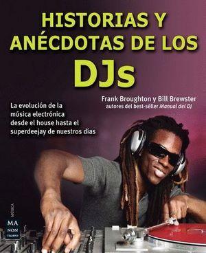 HISTORIAS Y ANÉCDOTAS DE LOS DJ'S