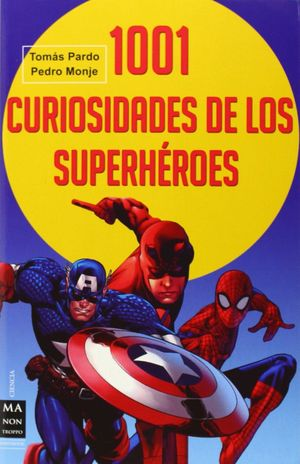 1001 CURIOSIDADES DE LOS SUPERHÉROES